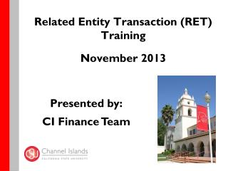 Related Entity Transaction (RET) Training November 2013