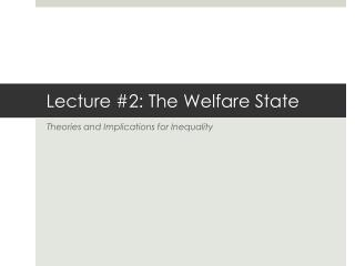 Lecture #2: The Welfare State