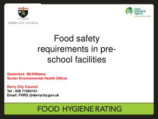 Genevieve  McWilliams Senior Environmental Health Officer Derry City Council Tel : 028 71365151 Email: FHRS @derrycity.