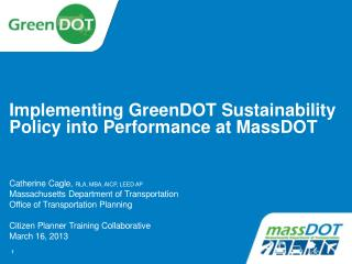Implementing GreenDOT Sustainability Policy into Performance at MassDOT