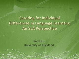 Catering for Individual Differences in Language  Learners: An SLA Perspective