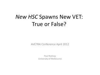 New HSC  Spawns New VET:  True or False?