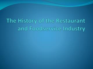 The History of the Restaurant and Foodservice Industry