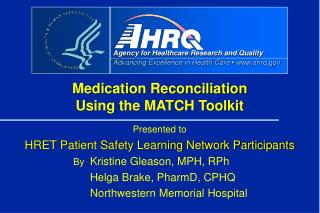 Presented to  HRET Patient Safety Learning Network Participants  By   Kristine Gleason, MPH, RPh   Helga Brake, PharmD,