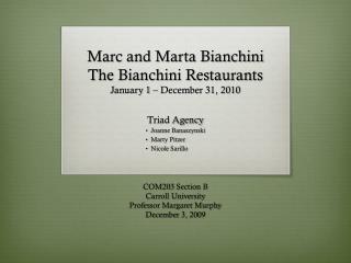 Marc and Marta Bianchini The Bianchini Restaurants January 1 – December 31, 2010