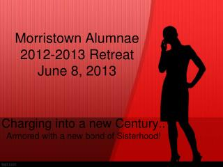 Morristown Alumnae 2012-2013 Retreat  June 8, 2013
