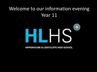 Welcome to our information evening Year 11