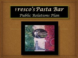 F resco's Pasta Bar Public Relations Plan