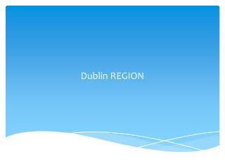 Dublin REGION