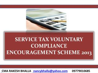 SERVICE TAX VOLUNTARY COMPLIANCE ENCOURAGEMENT SCHEME 2013