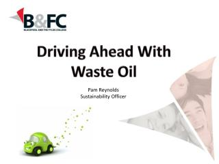 Driving Ahead With Waste Oil