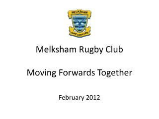 Melksham Rugby Club Moving Forwards  Together