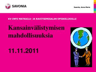 Kansainvälistymisen mahdollisuuksia 11.11.2011