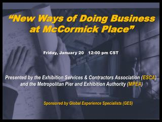 """New Ways of Doing Business at McCormick Place"" Friday, January 20   12:00 pm CST"