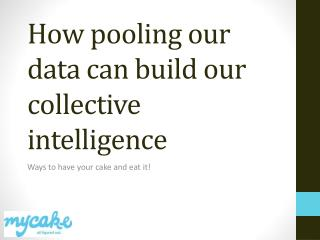 How pooling our data can build our collective intelligence