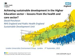 London Universities Environment Group.  London.   3 rd  September, 2013