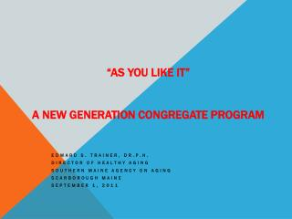 """As You Like It"" A New Generation Congregate Program"
