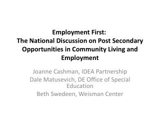 Employment First:   The National Discussion on Post Secondary Opportunities in Community Living and Employment