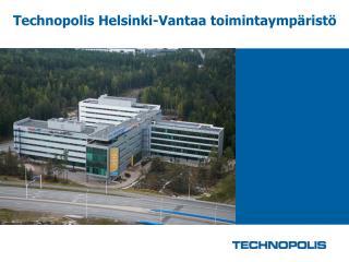 Technopolis Helsinki-Vantaa toimintaymp�rist�
