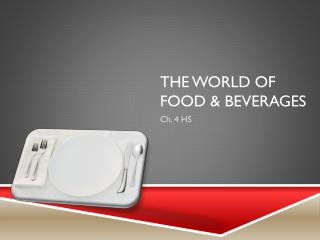 The World of Food & Beverages