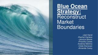 Blue Ocean Strategy :  Reconstruct Market Boundaries
