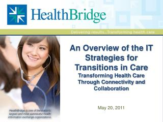 An Overview of the IT Strategies for Transitions in Care Transforming Health Care Through Connectivity and Collaboratio