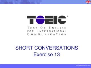 SHORT CONVERSATIONS Exercise 13