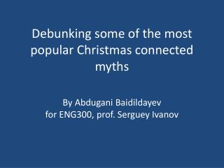 Debunking  some of the  most popular Christmas connected myths