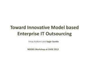Toward Innovative Model based Enterprise IT Outsourcing