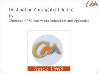 Destination Aurangabad (India) by Chamber of Marathwada Industries and Agriculture