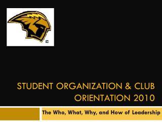 Student Organization & Club Orientation 2010