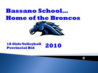 Bassano School… Home of the Broncos