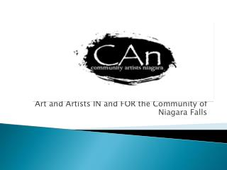 Community Artists Niagara Art and Artists IN and FOR the Community of Niagara Falls