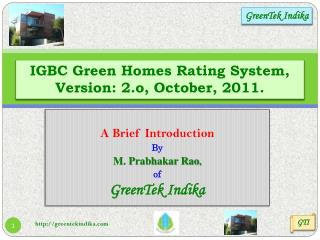 IGBC Green Homes Rating System,      Version: 2.o, October, 2011.