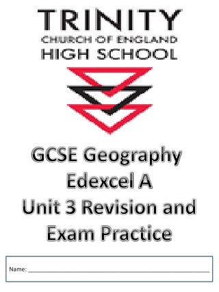 GCSE Geography  Edexcel  A Unit 3 Revision and Exam Practice