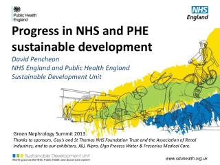Progress in NHS and PHE sustainable development  David Pencheon NHS  England and Public Health England Sustainable Deve