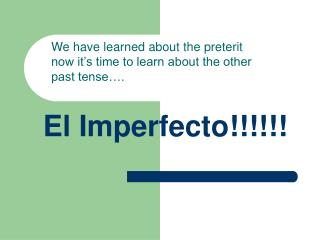 Imperfect Tense Powerpoint by Ramon Marti - Spanish IV student