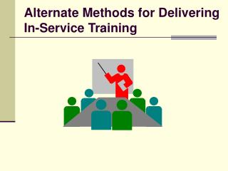 alternate methods for delivering  in-service training