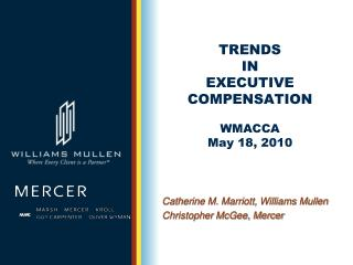 TRENDS IN EXECUTIVE COMPENSATION WMACCA May 18, 2010