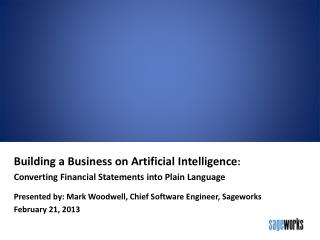 Building a Business on Artificial Intelligence :  Converting  Financial Statements into Plain Language