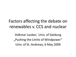 Factors affecting the debate  on  renewables  v. CCS  and nuclear
