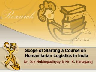 Scope of Starting a Course on  Humanitarian  Logistics in India
