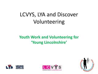 LCVYS, LYA and Discover Volunteering