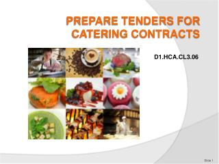 PREPARE TENDERS FOR CATERING CONTRACTS