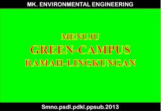 MENUJU  GREEN-CAMPUS RAMAH-LINGKUNGAN