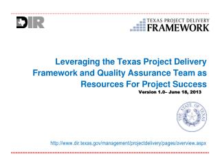Leveraging the T exas Project Delivery Framework and Quality Assurance Team as Resources For Project Success
