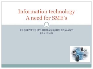 Information technology A need for SME's