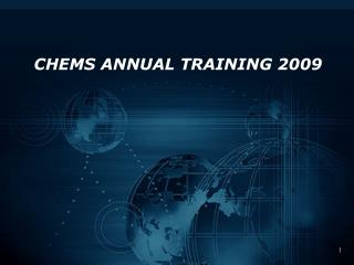 CHEMS ANNUAL TRAINING 2009