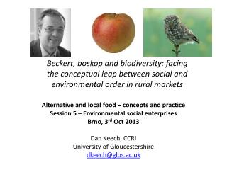 Alternative and local food � concepts and practice Session 5 � Environmental social enterprises Brno, 3 rd  Oct 2013 Da