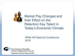 Market Pay Changes and their Effect on the Retention Key Talent in Today's Economic Climate